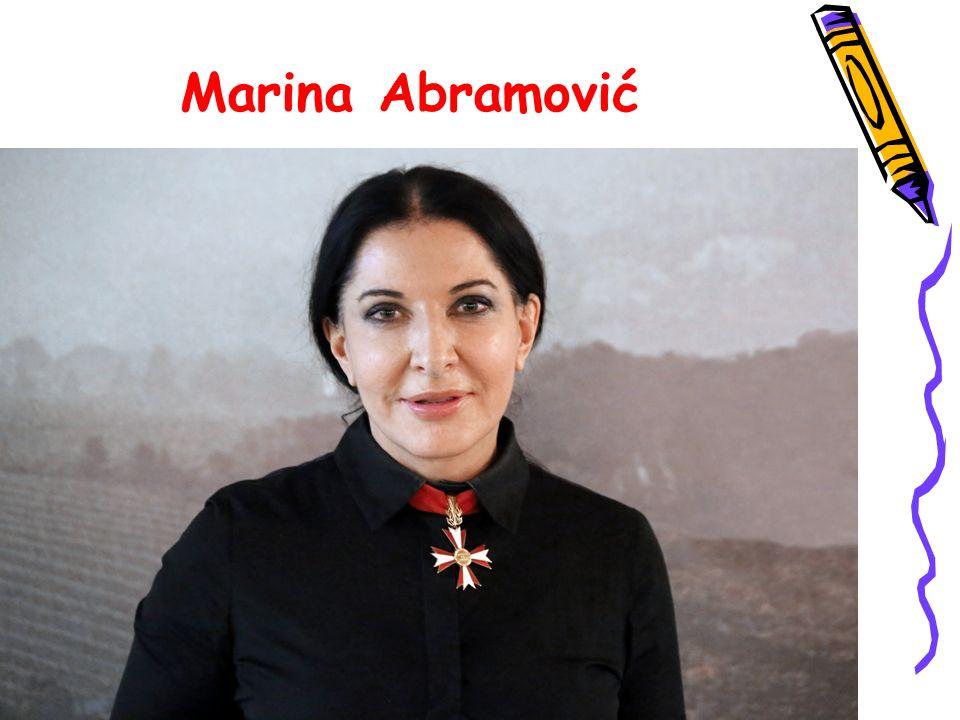 Moja opinia Moim zdaniem Marina Abramović jest bardzo ciekawą i oryginalną artystką.