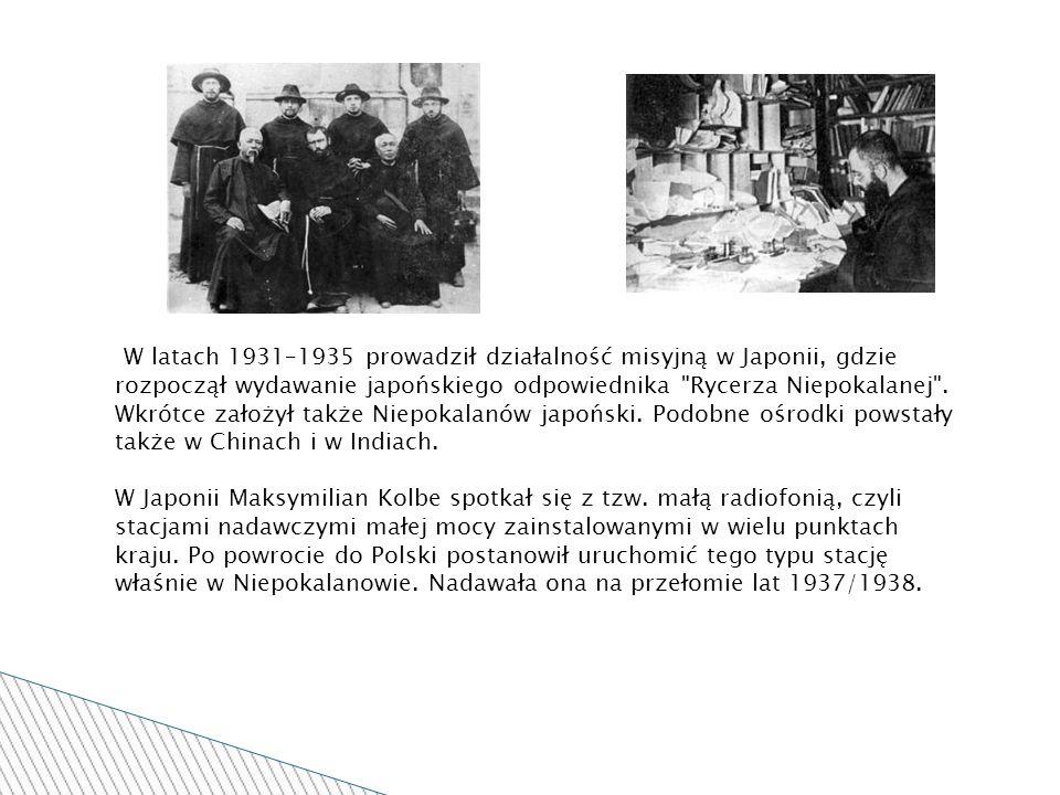 W latach 1931–1935 prowadził działalność misyjną w Japonii, gdzie rozpoczął wydawanie japońskiego odpowiednika Rycerza Niepokalanej .