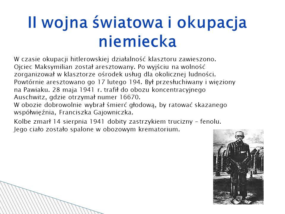 W czasie okupacji hitlerowskiej działalność klasztoru zawieszono.
