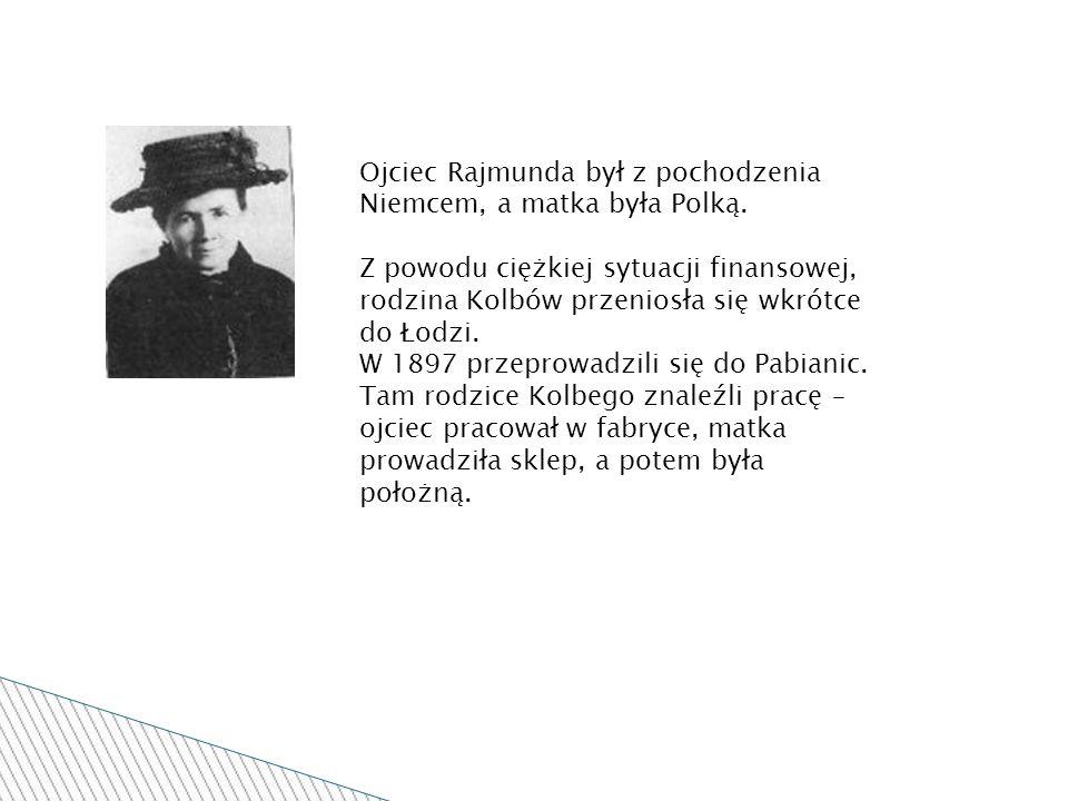 Ojciec Rajmunda był z pochodzenia Niemcem, a matka była Polką.