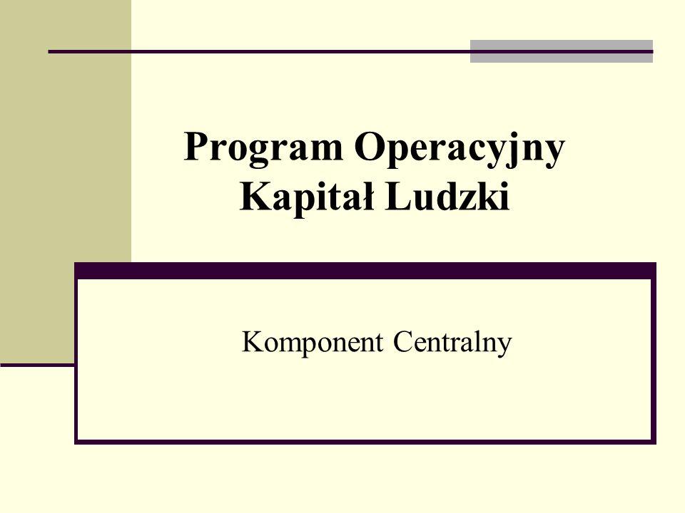 Program Operacyjny Kapitał Ludzki Komponent Centralny