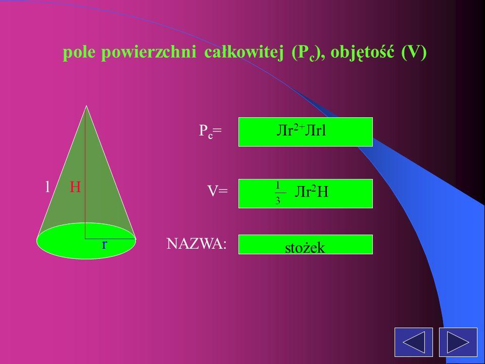 pole powierzchni całkowitej (P c ), objętość (V) NAZWA: Pc=Pc= V= a b c 90 o 2ab+2ac+2bc abc prostopadłościan