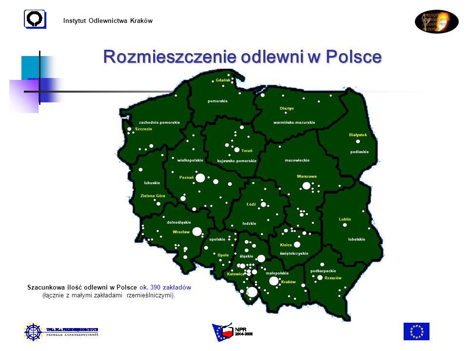 Instytut Odlewnictwa Kraków Rozmieszczenie odlewni w Polsce Szacunkowa ilość odlewni w Polsce ok. 390 zakładów (łącznie z małymi zakładami rzemieślnic