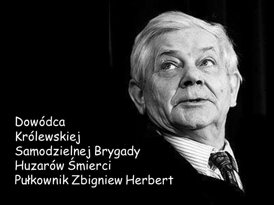 Dowódca Królewskiej Samodzielnej Brygady Huzarów Śmierci Pułkownik Zbigniew Herbert