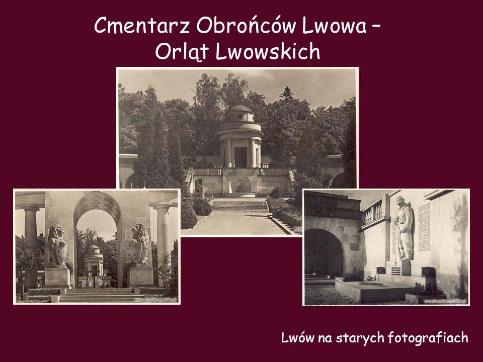 Cmentarz Obrońców Lwowa – Orląt Lwowskich Lwów na starych fotografiach
