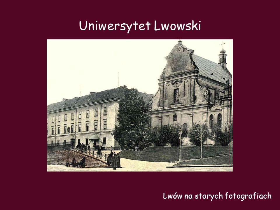 Uniwersytet Lwowski Lwów na starych fotografiach