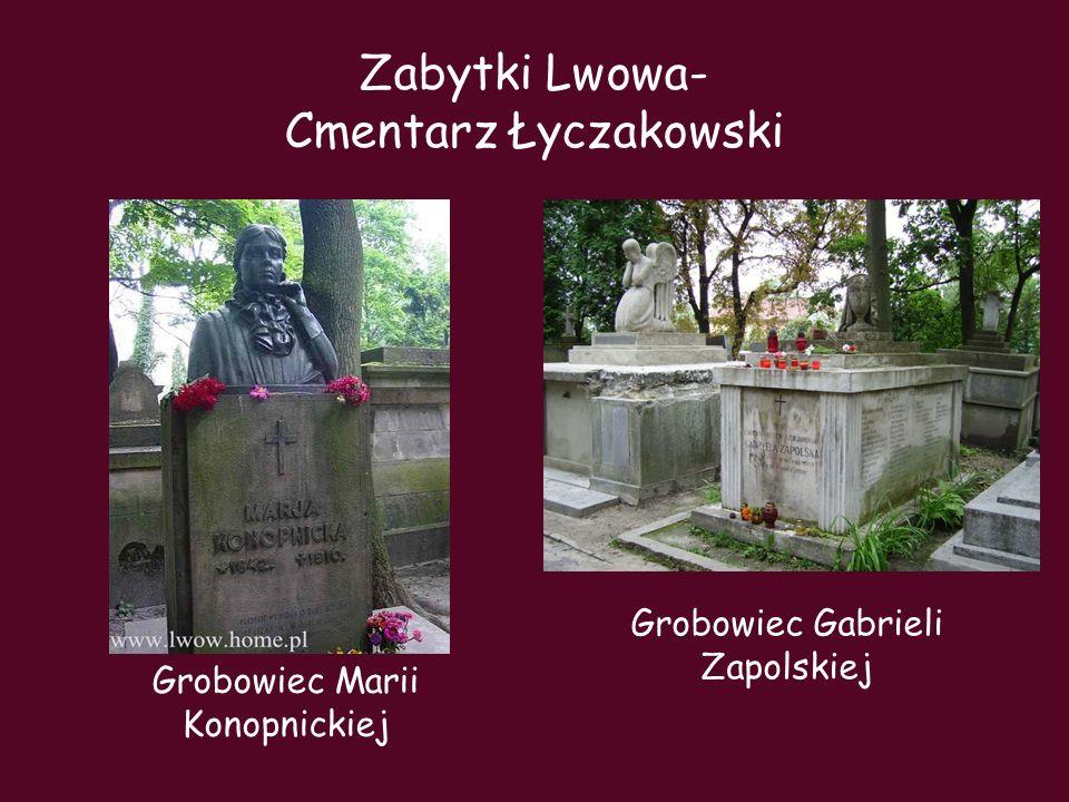 Grobowiec Gabrieli Zapolskiej Grobowiec Marii Konopnickiej Zabytki Lwowa- Cmentarz Łyczakowski