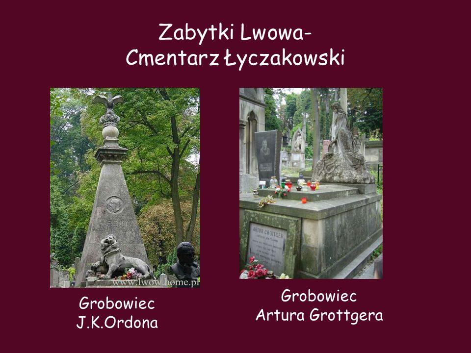 Grobowiec J.K.Ordona Grobowiec Artura Grottgera Zabytki Lwowa- Cmentarz Łyczakowski