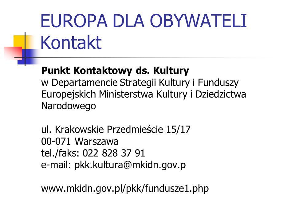 EUROPA DLA OBYWATELI Kontakt Punkt Kontaktowy ds. Kultury w Departamencie Strategii Kultury i Funduszy Europejskich Ministerstwa Kultury i Dziedzictwa