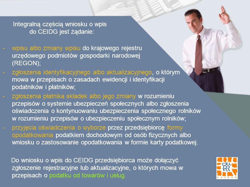 Integralną częścią wniosku o wpis do CEIDG jest żądanie: -wpisu albo zmiany wpisu do krajowego rejestru urzędowego podmiotów gospodarki narodowej (REG