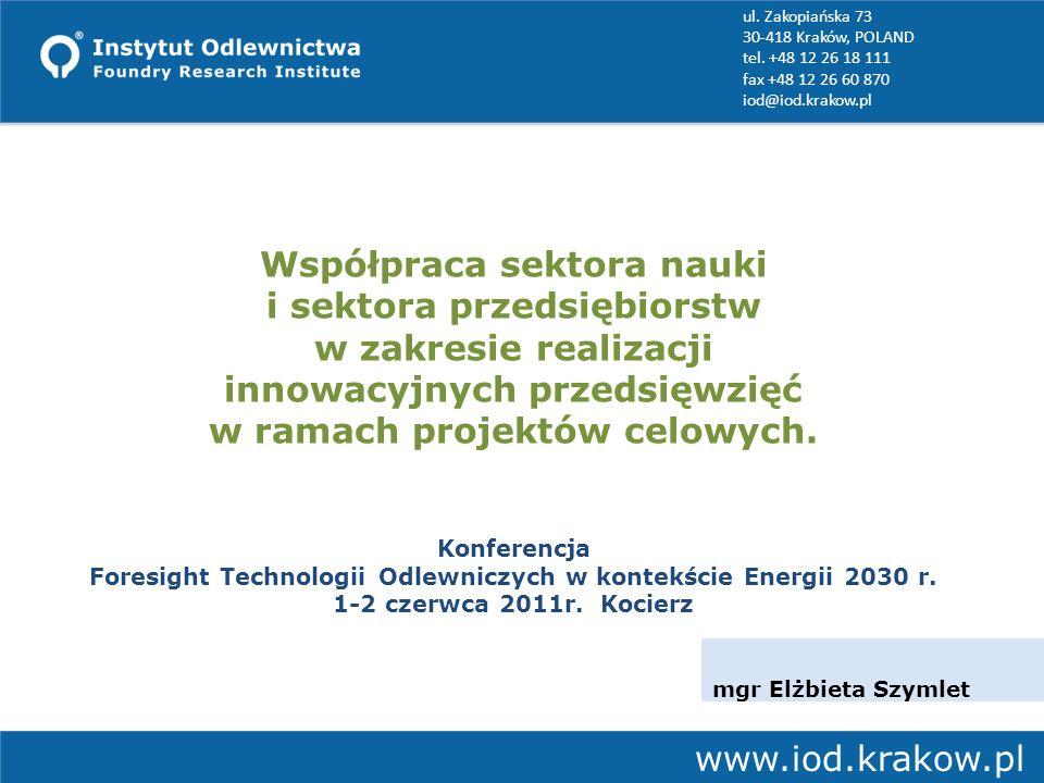 Autor www.iod.krakow.pl Tytuł prezentacji Współpraca sektora nauki i sektora przedsiębiorstw w zakresie realizacji innowacyjnych przedsięwzięć w ramach projektów celowych.