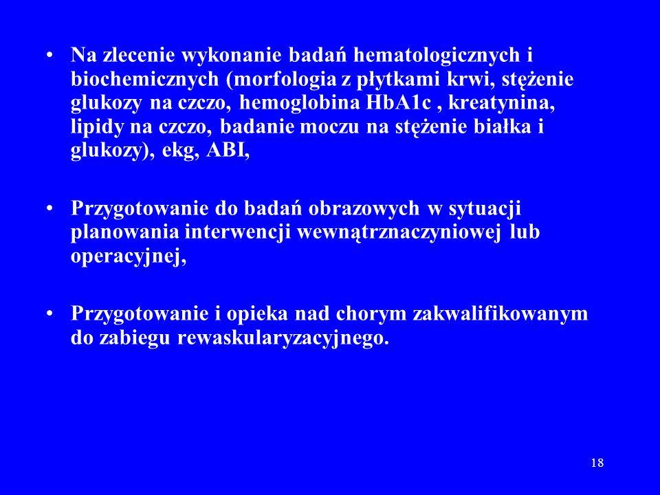 18 Na zlecenie wykonanie badań hematologicznych i biochemicznych (morfologia z płytkami krwi, stężenie glukozy na czczo, hemoglobina HbA1c, kreatynina
