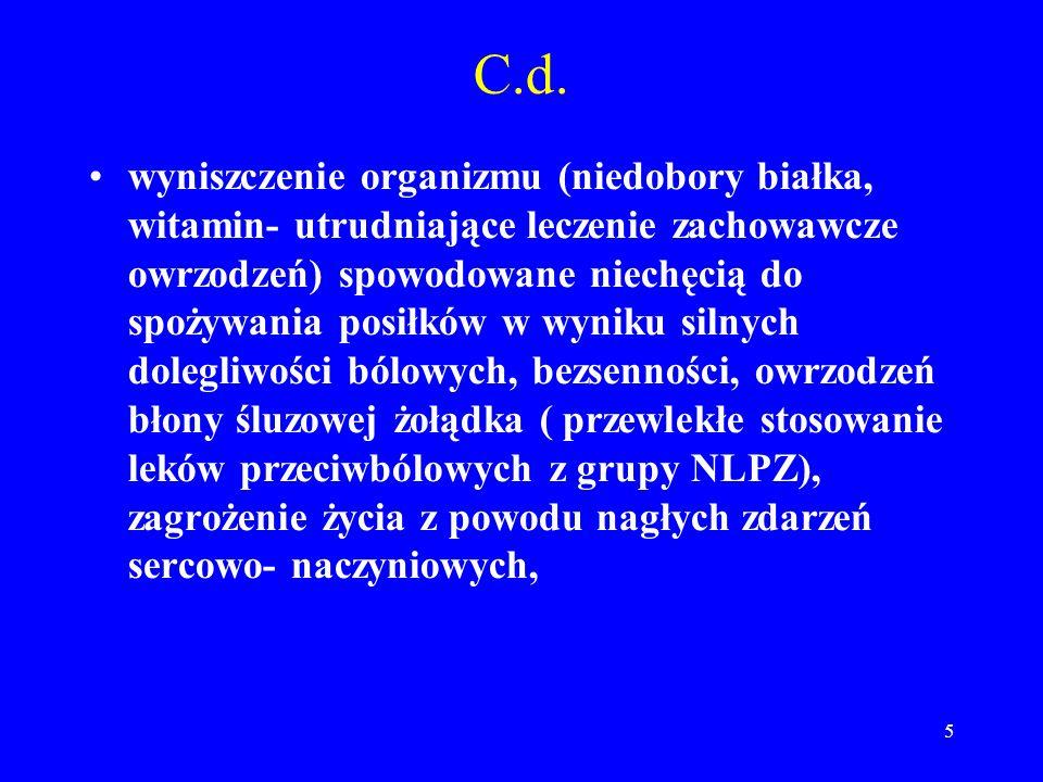 5 C.d. wyniszczenie organizmu (niedobory białka, witamin- utrudniające leczenie zachowawcze owrzodzeń) spowodowane niechęcią do spożywania posiłków w