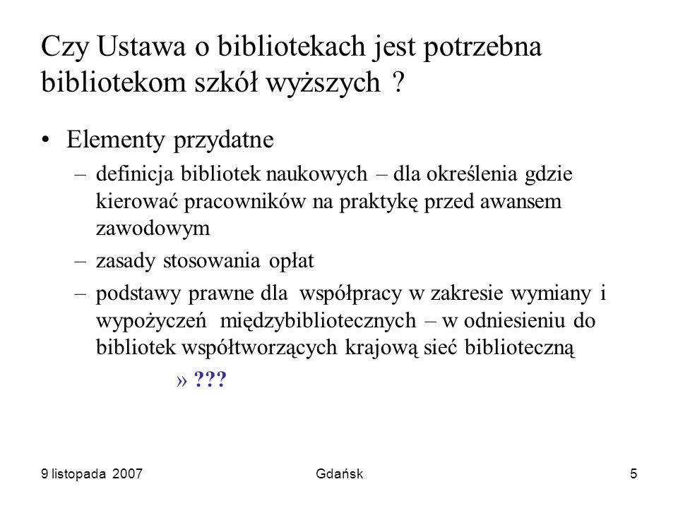 9 listopada 2007Gdańsk6 Czy Ustawa jest w ogóle potrzebna .