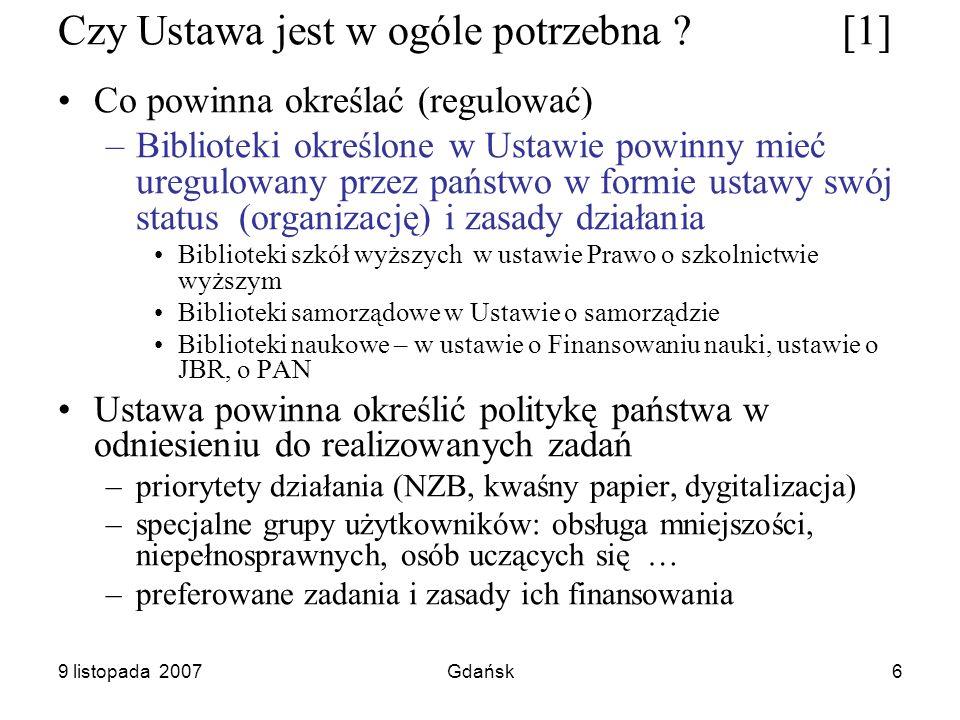 9 listopada 2007Gdańsk7 Czy Ustawa jest w ogólne potrzebna .
