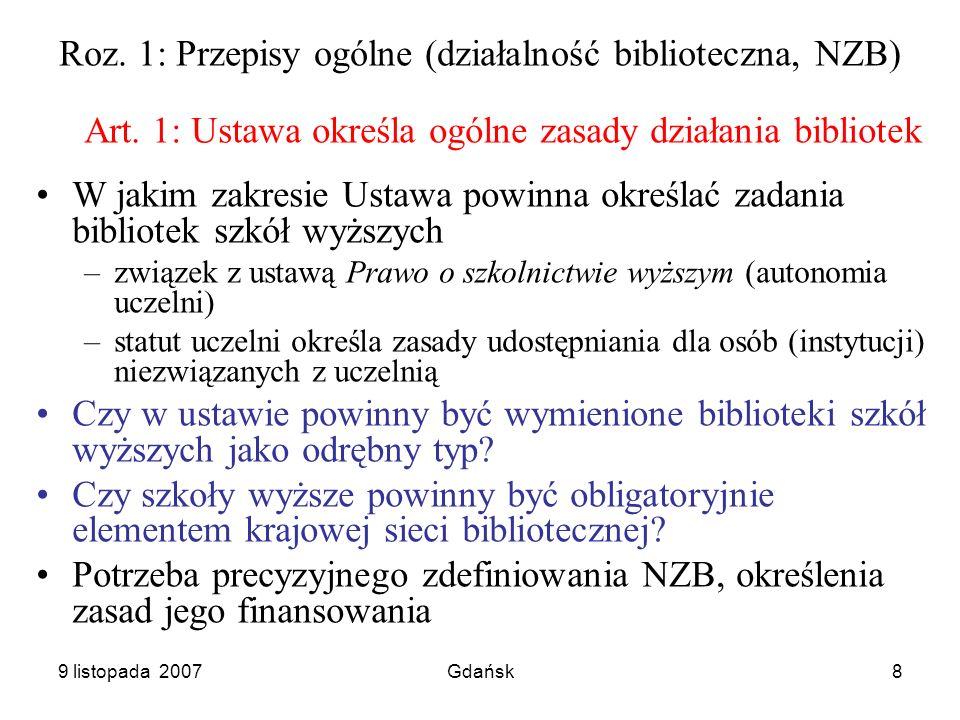9 listopada 2007Gdańsk8 Roz. 1: Przepisy ogólne (działalność biblioteczna, NZB) Art.
