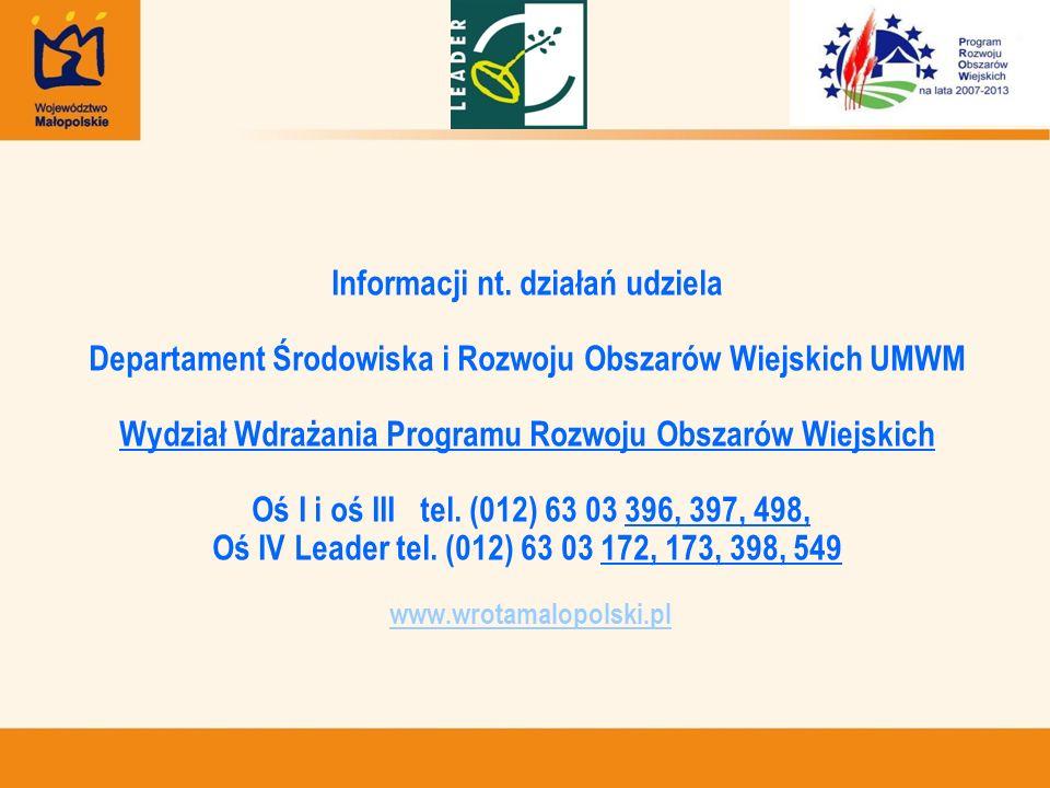 Informacji nt. działań udziela Departament Środowiska i Rozwoju Obszarów Wiejskich UMWM Wydział Wdrażania Programu Rozwoju Obszarów Wiejskich Oś I i o