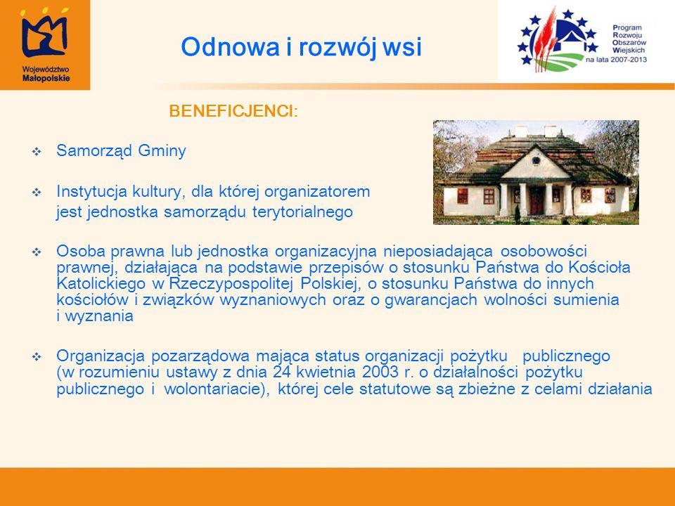 BENEFICJENCI: Samorząd Gminy Instytucja kultury, dla której organizatorem jest jednostka samorządu terytorialnego Osoba prawna lub jednostka organizac
