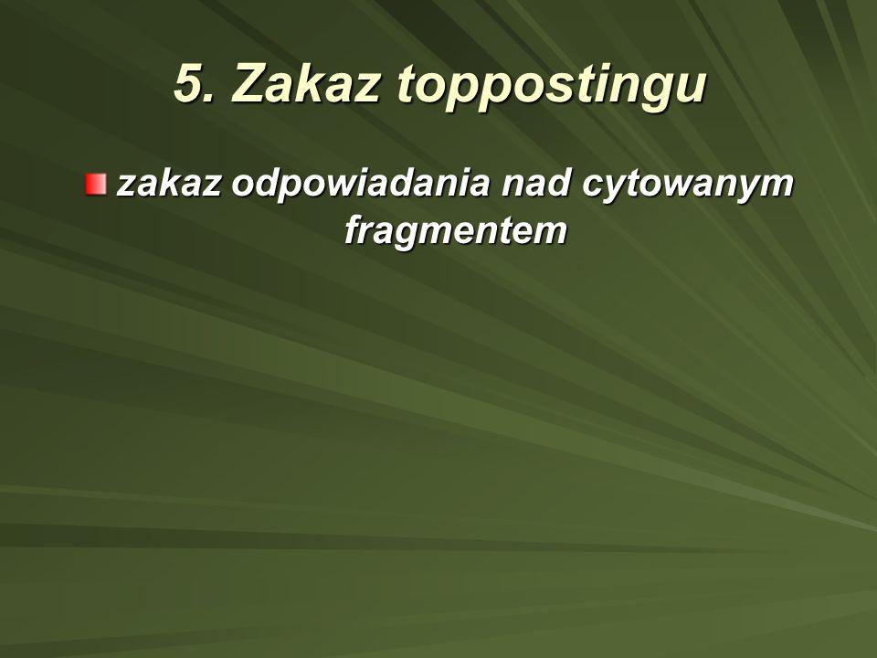 5. Zakaz toppostingu zakaz odpowiadania nad cytowanym fragmentem