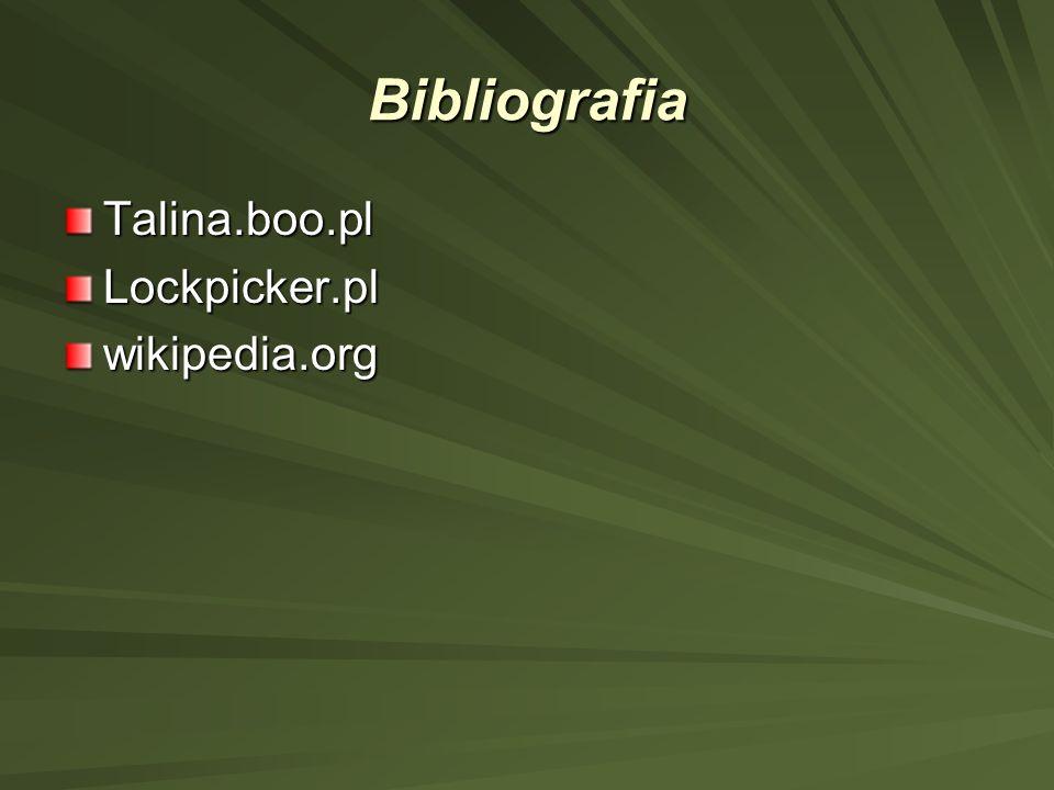 Bibliografia Talina.boo.pl Lockpicker.pl wikipedia.org