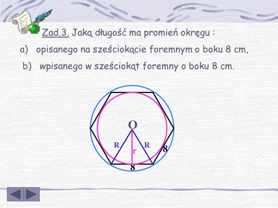 Zad.2.Jaką długość ma promień okręgu : a) opisanego na trójkącie równobocznym o boku 2 cm, b) wpisanego w trójkąt równoboczny o boku 2 cm. r R 2 2 O