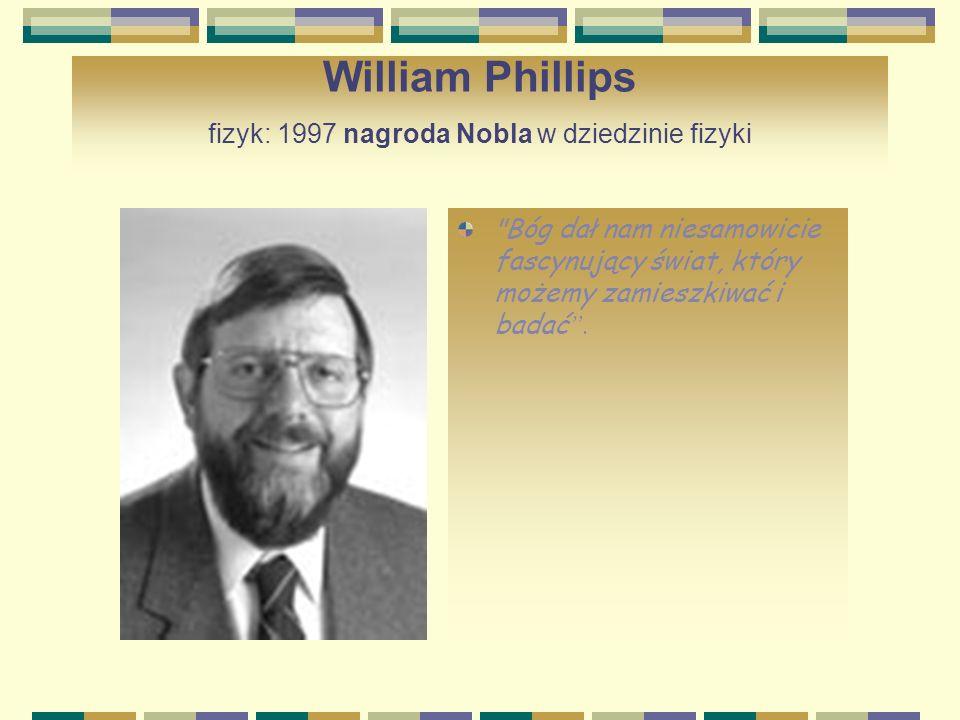 William Phillips fizyk: 1997 nagroda Nobla w dziedzinie fizyki