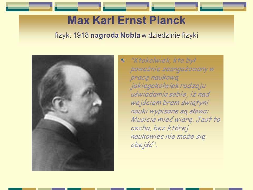 Max Karl Ernst Planck fizyk: 1918 nagroda Nobla w dziedzinie fizyki