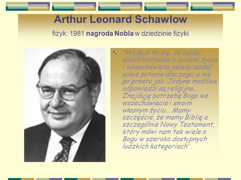 Arthur Leonard Schawlow fizyk: 1981 nagroda Nobla w dziedzinie fizyki