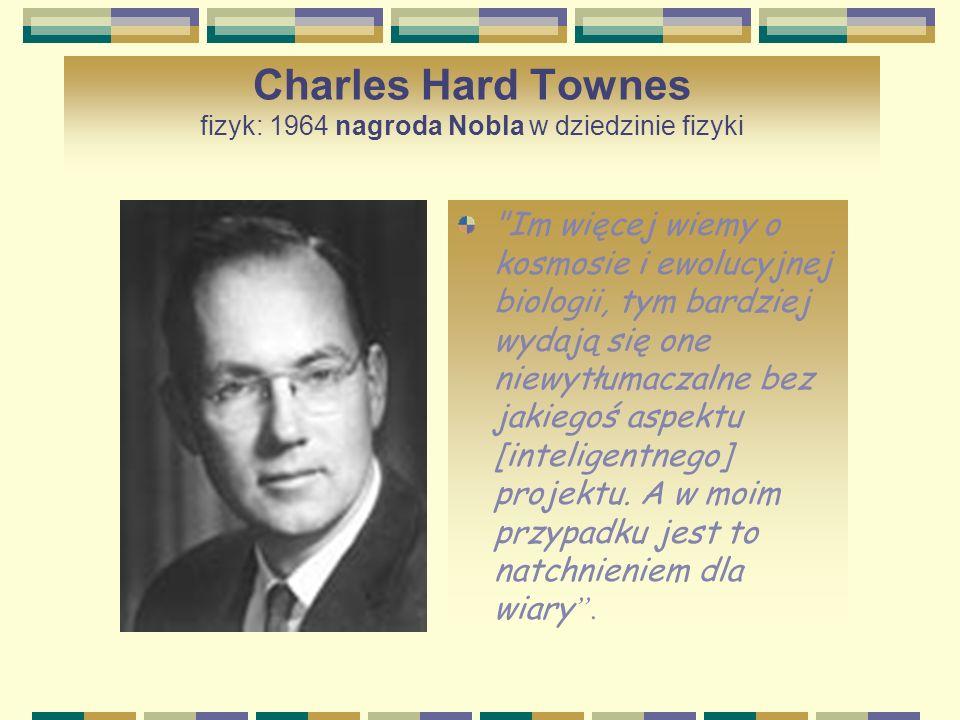 Charles Hard Townes fizyk: 1964 nagroda Nobla w dziedzinie fizyki