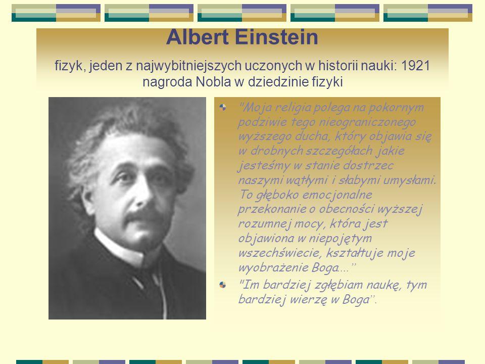 Albert Einstein fizyk, jeden z najwybitniejszych uczonych w historii nauki: 1921 nagroda Nobla w dziedzinie fizyki