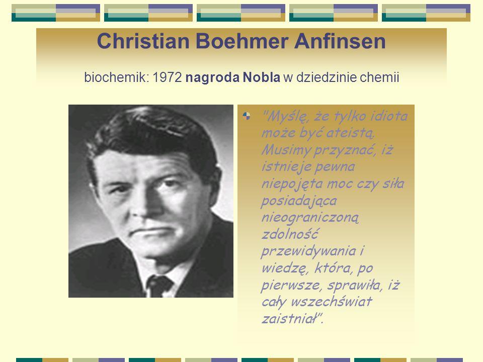 Sir Derek Harold Richard Barton chemik: 1969 nagroda Nobla w dziedzinie chemii Nie ma żadnej niezgodności pomiędzy Nauką a religią...