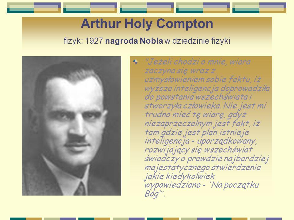 Arthur Holy Compton fizyk: 1927 nagroda Nobla w dziedzinie fizyki