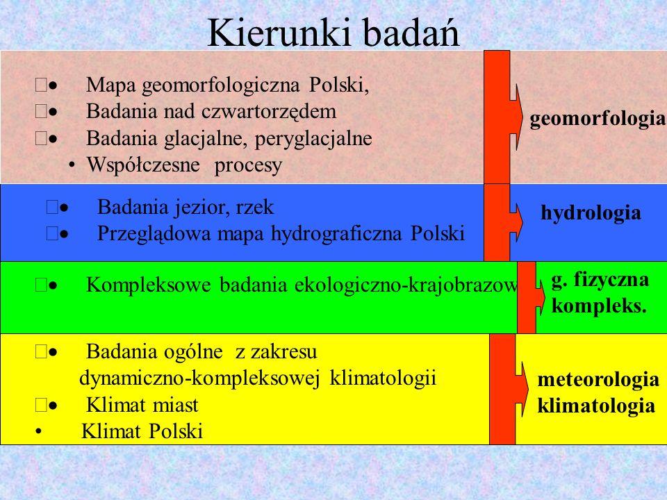 Wybitni Polscy geografowie fizyczni Geomorfolodzy J.