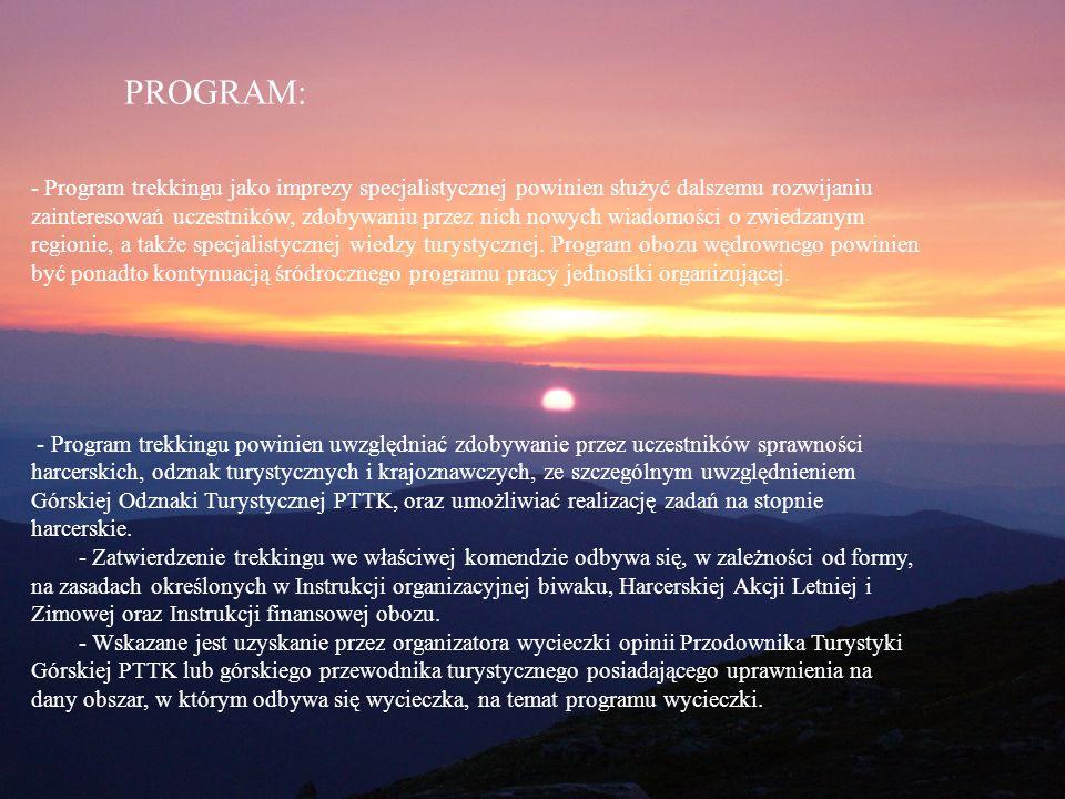 Program - Program trekkingu jako imprezy specjalistycznej powinien służyć dalszemu rozwijaniu zainteresowań uczestników, zdobywaniu przez nich nowych