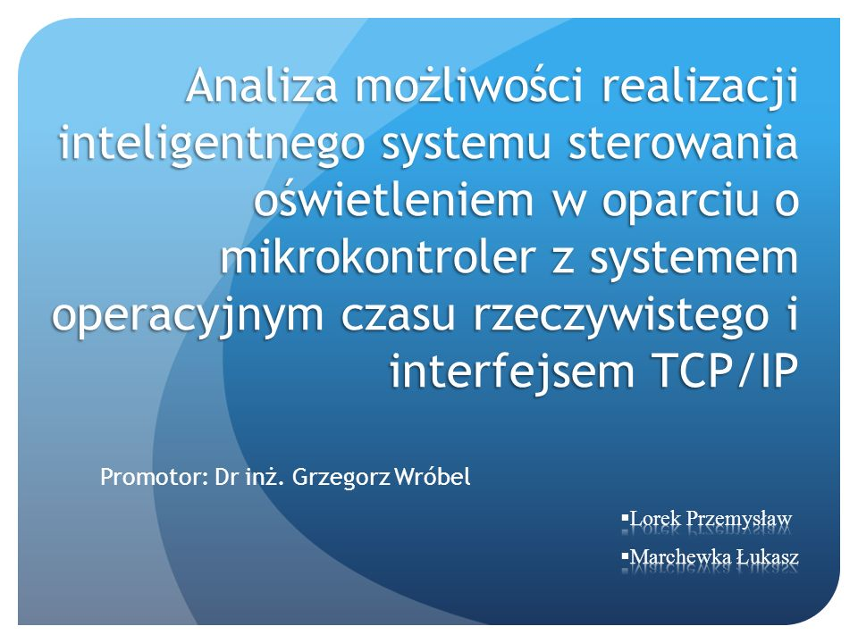 Promotor: Dr inż. Grzegorz Wróbel