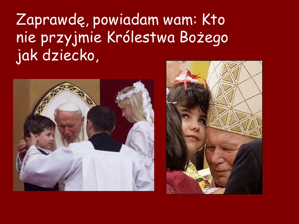 do takich bowiem należy Królestwo Boże.