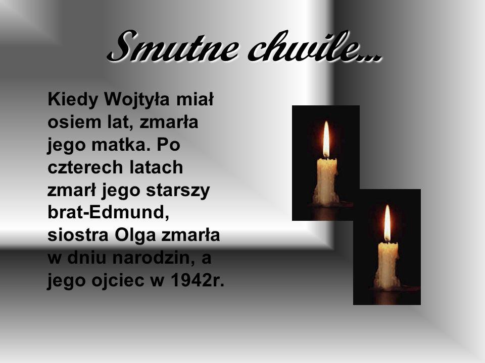 Smutne chwile...Kiedy Wojtyła miał osiem lat, zmarła jego matka.