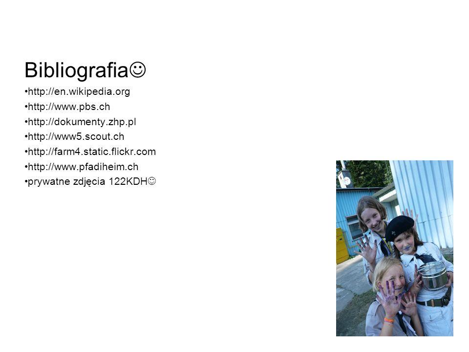 Bibliografia http://en.wikipedia.org http://www.pbs.ch http://dokumenty.zhp.pl http://www5.scout.ch http://farm4.static.flickr.com http://www.pfadihei