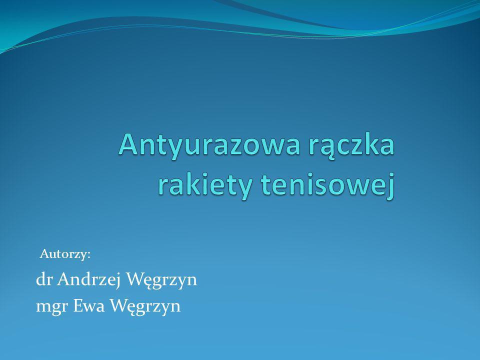 Autorzy: dr Andrzej Węgrzyn mgr Ewa Węgrzyn