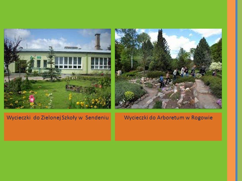 Wycieczki do Zielonej Szkoły w SendeniuWycieczki do Arboretum w Rogowie