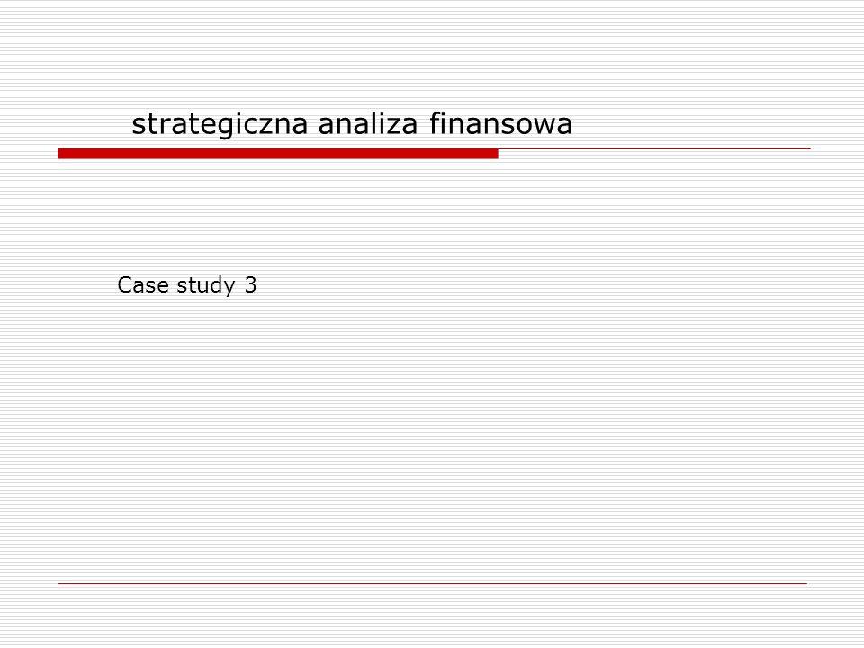 strategiczna analiza finansowa Case study 3