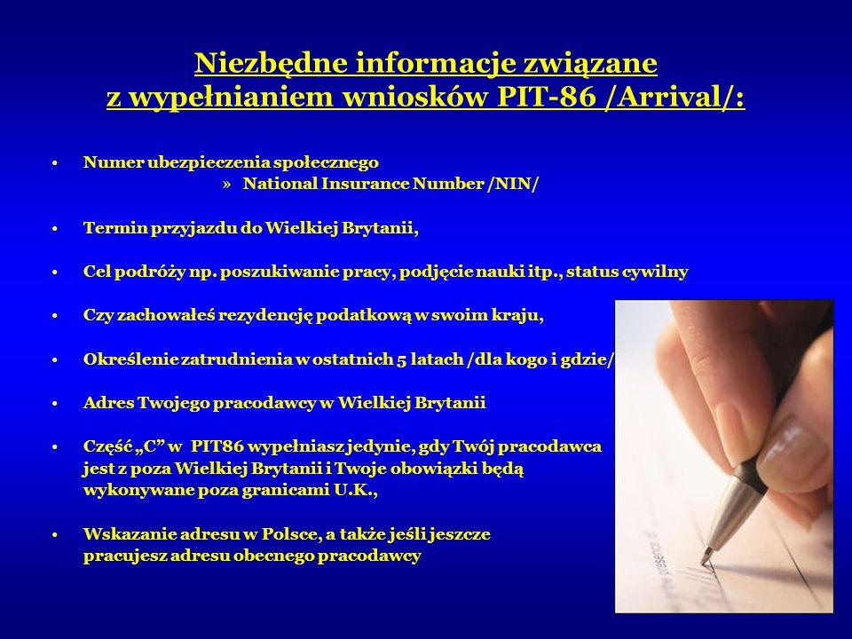 Niezbędne informacje związane z wypełnianiem wniosków PIT-86 /Arrival/: Numer ubezpieczenia społecznego »National Insurance Number /NIN/ Termin przyja