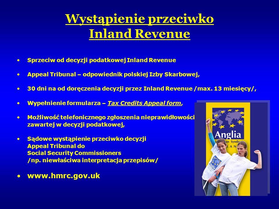 Wystąpienie przeciwko Inland Revenue Sprzeciw od decyzji podatkowej Inland Revenue Appeal Tribunal – odpowiednik polskiej Izby Skarbowej, 30 dni na od