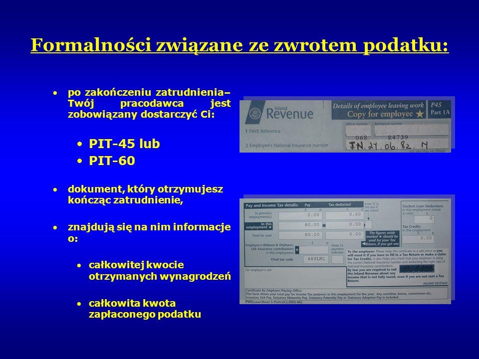 Formalności związane ze zwrotem podatku: po zakończeniu zatrudnienia– Twój pracodawca jest zobowiązany dostarczyć Ci: PIT-45 lub PIT-60 dokument, któr