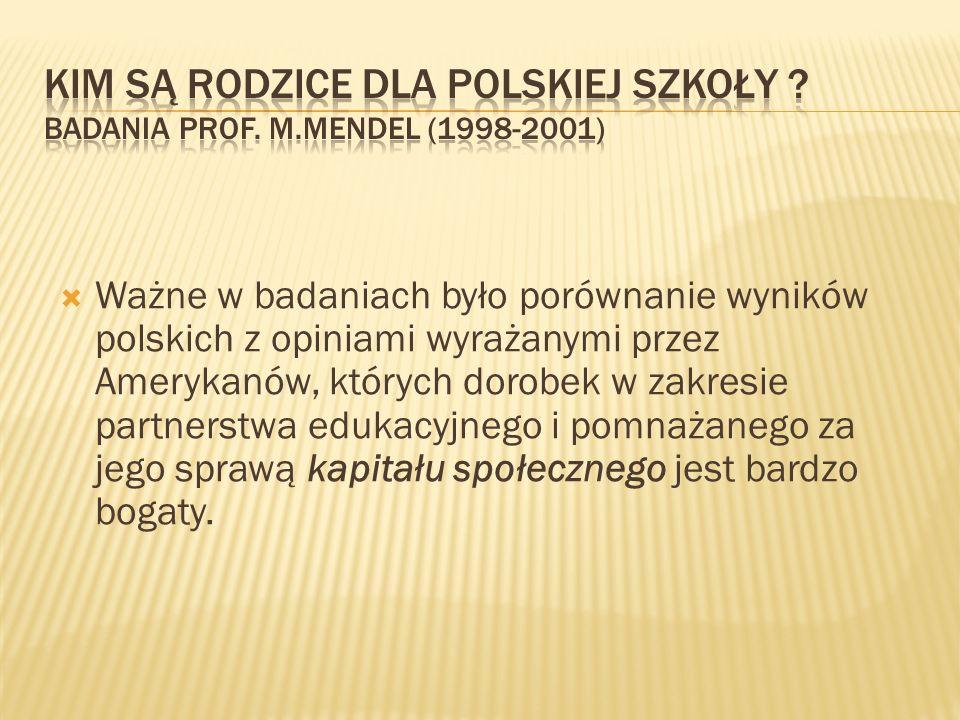 Ważne w badaniach było porównanie wyników polskich z opiniami wyrażanymi przez Amerykanów, których dorobek w zakresie partnerstwa edukacyjnego i pomna
