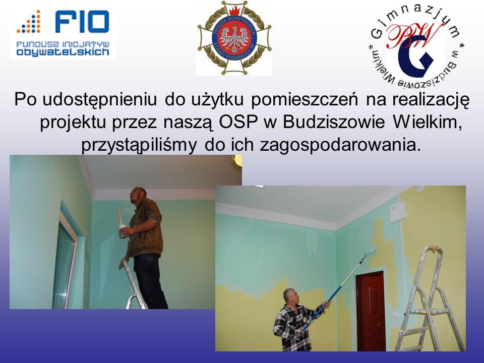 Po udostępnieniu do użytku pomieszczeń na realizację projektu przez naszą OSP w Budziszowie Wielkim, przystąpiliśmy do ich zagospodarowania.