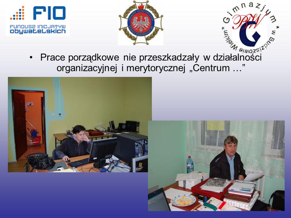 Prace porządkowe nie przeszkadzały w działalności organizacyjnej i merytorycznej Centrum …