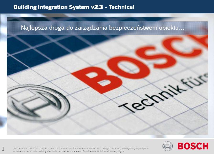 Building Integration System v.2.3 - Technical 1 Building Integration System v2.3 RSO EMEA ST/PRM2-EU | 06/2010 | BIS 2.3 Commercial | © Robert Bosch G