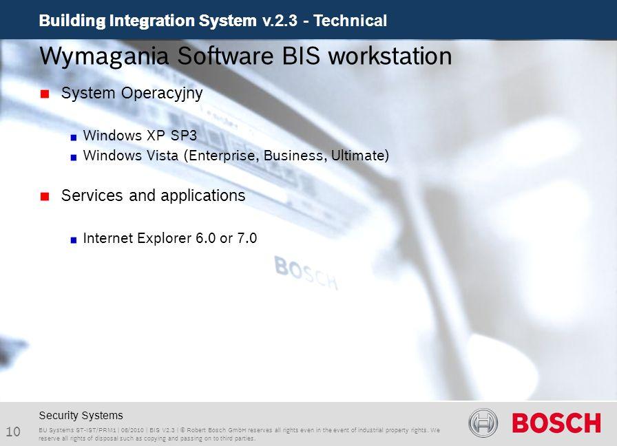 Building Integration System v.2.3 - Technical 10 Building Integration System BU Systems ST-IST/PRM1 | 06/2010 | BIS V2.3 | © Robert Bosch GmbH reserve