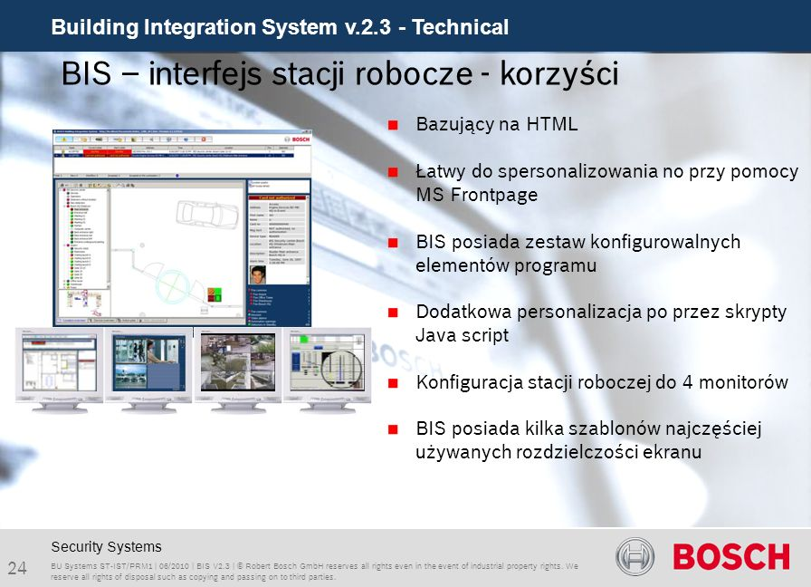 Building Integration System v.2.3 - Technical 24 BU Systems ST-IST/PRM1 | 06/2010 | BIS V2.3 | © Robert Bosch GmbH reserves all rights even in the eve